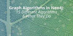 Graph Algorithms in 15 Different Graph Algorithms & What They Do Graph Database, Ai Machine Learning, Use Case, Different, Blog, Blogging