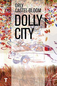 Dolly City (El Cuarto de las Maravillas) – Orly Castel-Bloom