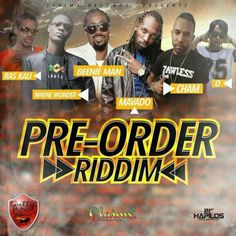 Pre-Order Riddim is a brand new dancehall juggling from Claims Records which features Mavado, Beenie Man, Wayne Wonder, Ras Kali, Cham & O.