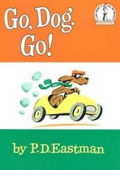 Go, Dog. Go! - One of my all-time favorite childhood books that I read in early pre-school (2000-2001), and I can remember for some reason at that time I was drawing in the book and marking it up with random drawings and marks.