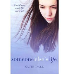 Someone Else's Life: Katie Dale