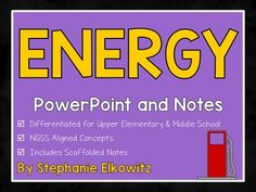 Energy PowerPoint and Notes (Differentiated) from Stephanie Elkowitz on TeachersNotebook.com -  (113 pages)  - 133 Slide PP Presentation with 3 versions of scaffolded notes!