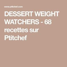 DESSERT WEIGHT WATCHERS - 68 recettes sur Ptitchef