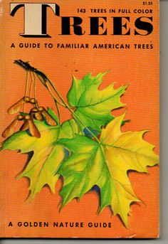 Trees- by dad had this book and I would always look at the pictures.