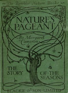 1910....Nature's Pageant the story of the seasons - The Rambler Nature Books