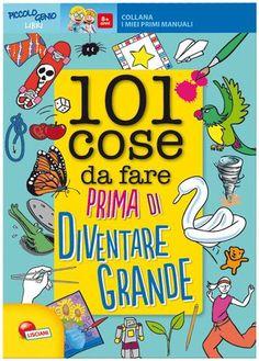 #101 cose da fare prima di diventare grande edizione Liscianigiochi  ad Euro 8.42 in #Liscianigiochi #Libri per ragazzi
