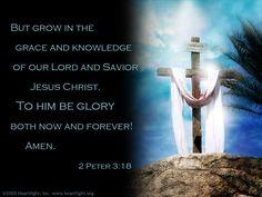 <3 <3 2 Peter 3:18 Jesus Our Savior, Lord And Savior, God Jesus, King Jesus, Uplifting Poems, 2 Peter 3, Psalm 92, Grow In Grace, Prayer Verses