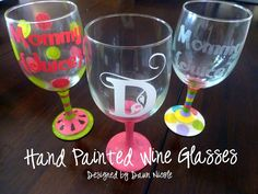 Hand Painted Wine Glasses Tutorial.  Makes for a great handmade Mother's Day or Hostess Gift! :)