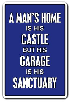 A Man's Garage Is His Sanctuary Sign Auto Mechanic Gift