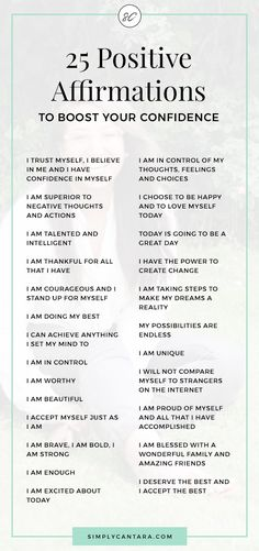 25 Positive Affirmations To Boost Your Confidence - Simply Cantara 25 Positive affirmations to boost your confidence. Said daily, these affirmations can build self-esteem, self-love and give you a confidence boost. Positive Affirmations Quotes, Self Love Affirmations, Morning Affirmations, Law Of Attraction Affirmations, Law Of Attraction Quotes, Affirmation Quotes, Affirmations Confidence, Positive Thoughts Quotes, Healthy Affirmations