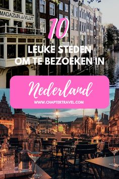 Best Cities To Visit In The Netherlands Chaptertravel Com - The Netherlands Has A Lot More Cool Cities And Towns That Are Worth Visiting Than You Would Think Most Tourists Only Visit Amsterdam But There Is More To Explore In This Tiny Country Together Wit Road Trip Europe, Europe Travel Guide, Travel Guides, Europe Budget, Travel Info, Rotterdam, Places To Travel, Travel Destinations, Visit Amsterdam