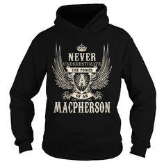 MACPHERSON MACPHERSONYEAR MACPHERSONBIRTHDAY MACPHERSONHOODIE MACPHERSONNAME MACPHERSONHOODIES  TSHIRT FOR YOU