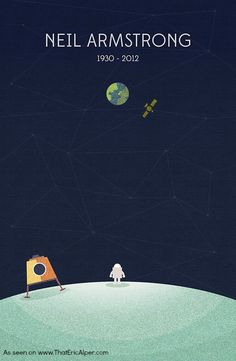 Poster in tribute to Neil Armstrong. Love.