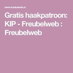 Gratis haakpatroon: KIP - Freubelweb : Freubelweb