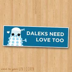 "Kawaii Doctor Who ""Daleks Need Love Too"" (cute vinyl sticker). $6.00, via Etsy."