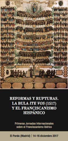 España Medieval: Reformas y Rupturas. La bula Ite vos (1517) y el f...