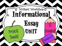 Informational Essay Writing UNIT PLAN; 15 Lessons; Grades 3-5