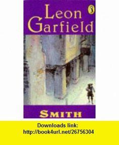 Smith (Puffin ) (9780140303490) Leon Garfield , ISBN-10: 0140303499  , ISBN-13: 978-0140303490 ,  , tutorials , pdf , ebook , torrent , downloads , rapidshare , filesonic , hotfile , megaupload , fileserve