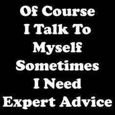 Expert advice - it's not arrogant if it's true.