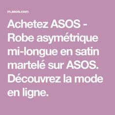 Achetez ASOS - Robe asymétrique mi-longue en satin martelé sur ASOS. Découvrez la mode en ligne.