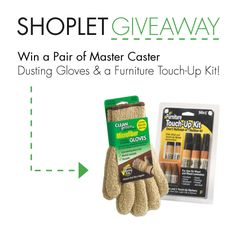 3.311 Win a Pair of Master Caster Dusting Gloves and a Furniture Touch Up Kit