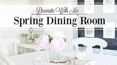 Spring Dining Room | Decorate With Me
