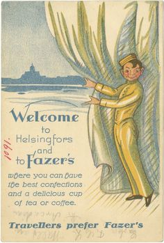 Welcome to Helsingfors and Fazer's; Retro Advertising, Vintage Advertisements, Vintage Ads, Vintage Posters, Book Posters, Travel Posters, Finland Travel, Flappers, Old Ads