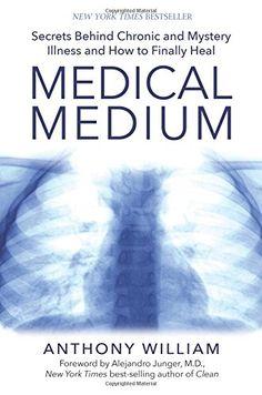 Medical Medium: Secrets Behind Chronic and Mystery Illnes...