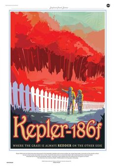 NASA CREATE BRILLIANT OLD-SCHOOL TRAVEL POSTERS FOR FAR AWAY PLANETS: Kepler 186F - Where the grass is always redder