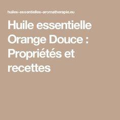 Huile essentielle Orange Douce : Propriétés et recettes