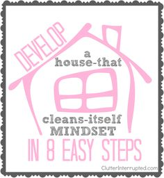 You can develop a house-that-cleans-itself mindset in 8 easy steps. Mindy Starns Clark, author of the book The House That Cleans Itself tells us how!