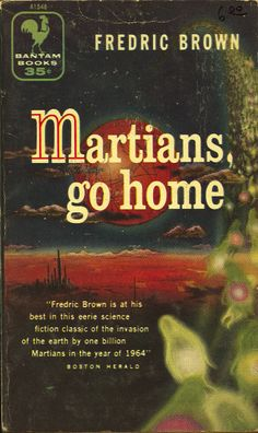 Martians, go Home, Fredric Brown (1956 edition), cover by Richard Powers