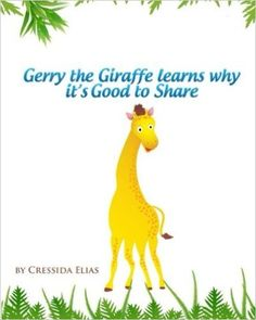Gerry the Giraffe Learns Why it's Good to Share: In Color, Book 1 of The Safari Children's Books on Good Behavior: Cressida Elias BA Hon, Anand Wadhe: 9781466430778: Amazon.com: Books