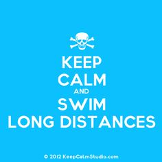 Keep Calm and Swim Long Distances Keep Image, Swim Mom, Keep Calm Signs, Long Distance Love, Keep Swimming, Things To Know, Swim Workouts, Challenges, Relationship