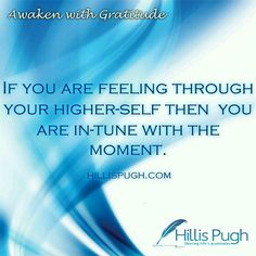 "An excerpt from the NOW AVAILABLE book Awaken With Gratitude..... ""If you are feeling through your higher-self then  you are in-tune with the moment."" ____________________________ To purchase Awaken With Gratitude click the link in my bio or visit hillispugh.com ____________________________ #amazon #Kindle #readers #writersofinstagram #quotes #author #reading #instabook#book #readingisfun #bookstagram #instagood #love #livro #instagram #instablogger #blogger #goodreads #selfworth #instagood…"