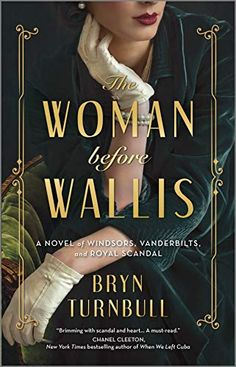The Woman Before Wallis: A Novel of Windsors, Vanderbilts, and Royal Scandal - Kindle edition by Turnbull, Bryn. Literature & Fiction Kindle eBooks @ Amazon.com.