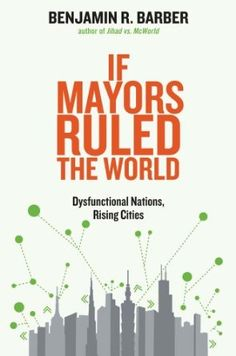If Mayors Ruled the World: Amazon.es: Benjamin R Barber: Libros en idiomas extranjeros