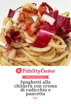 Spaghetti alla chitarra con crema di radicchio e pancetta Cooking Lamb Chops, I Foods, Casserole, Pancetta, Menu, Ethnic Recipes, Drinks, Al Dente, Recipes