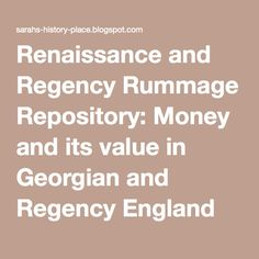 Renaissance and Regency Rummage Repository: Money and its value in Georgian and Regency England