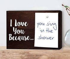 I love you because note holder : This is a fun way to send little messages to your loved ones. Great for husbands and wives or boyfriends and girlfriends. Also, makes a great little sign for a kids ro #girlfriendgift #boyfriendanniversarygifts