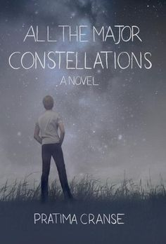 All the Major Constellations. Now he's leaving high school behind and looking ahead to a fresh start at college and distance from his obsessive crush. But when a terrible accident leaves him without the companionship of his two best friends, Andrew is cast adrift and alone... Call # YA F CRA