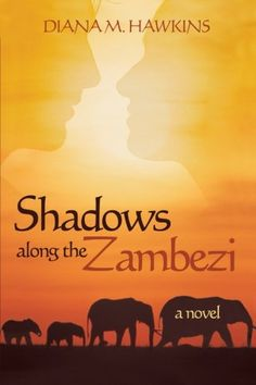 Introducing Shadows Along the Zambezi A Novel. Buy Your Books Here and follow us for more updates!