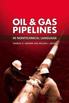 Oil Gas Pipelines in Nontechnical Language examines the processes, techniques, equipment, and facilities used to transport liquids such as refined products, crude oil, natural gas, and natural gas liq
