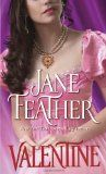 Valentine - From beguiling New York Times bestselling author Jane Feather comes this classic tale brimming with intrigue and passion.