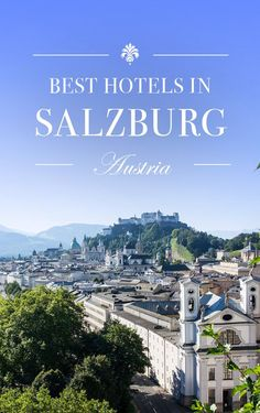 10 Best Hotels in Salzburg, Austria Stop Dreaming. Start Best Hotels in Salzburg, AustriaDisclosure: This page contains affiliate links, and at no additional cost Visit Austria, Austria Travel, Austria Tourism, Innsbruck, Europe Travel Guide, Travel Destinations, Travel Packing, Hotels And Resorts, Best Hotels