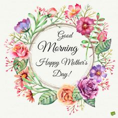 Our collection of good morning wishes on Mother's Day will help you welcome this great commemorative day by sharing a warm wish with your mom or even all the mothers that you know.