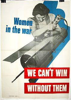 """""""Women in the War -- We Can't Win Without Them""""...WWII women's motivational poster, ca. 1942."""