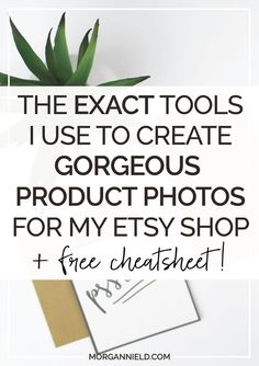 The EXACT Tools I Use to Create Gorgeous Product Photos For My Etsy Shop | Product photography for Etsy is one of those things that everyone tells you to improve on, but never tells you HOW. My photography journey has been a long one, but I'm going to share with you today the EXACT tools I use to take every single photo for my Etsy shop. Click through to read more! >>