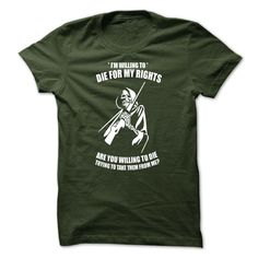 Gun rights t-shirt - Willing to die for my gun rights T Shirt, Hoodie, Sweatshirt