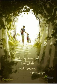 (dad) stop doing that. (son) what? (dad) growing. ~Pascal Campion  <3 Join us on Joy of Mom for more incredible family quotes. <3   #family #parenthood #mom #dad #kids #children #inspirational #quote #joyofmom